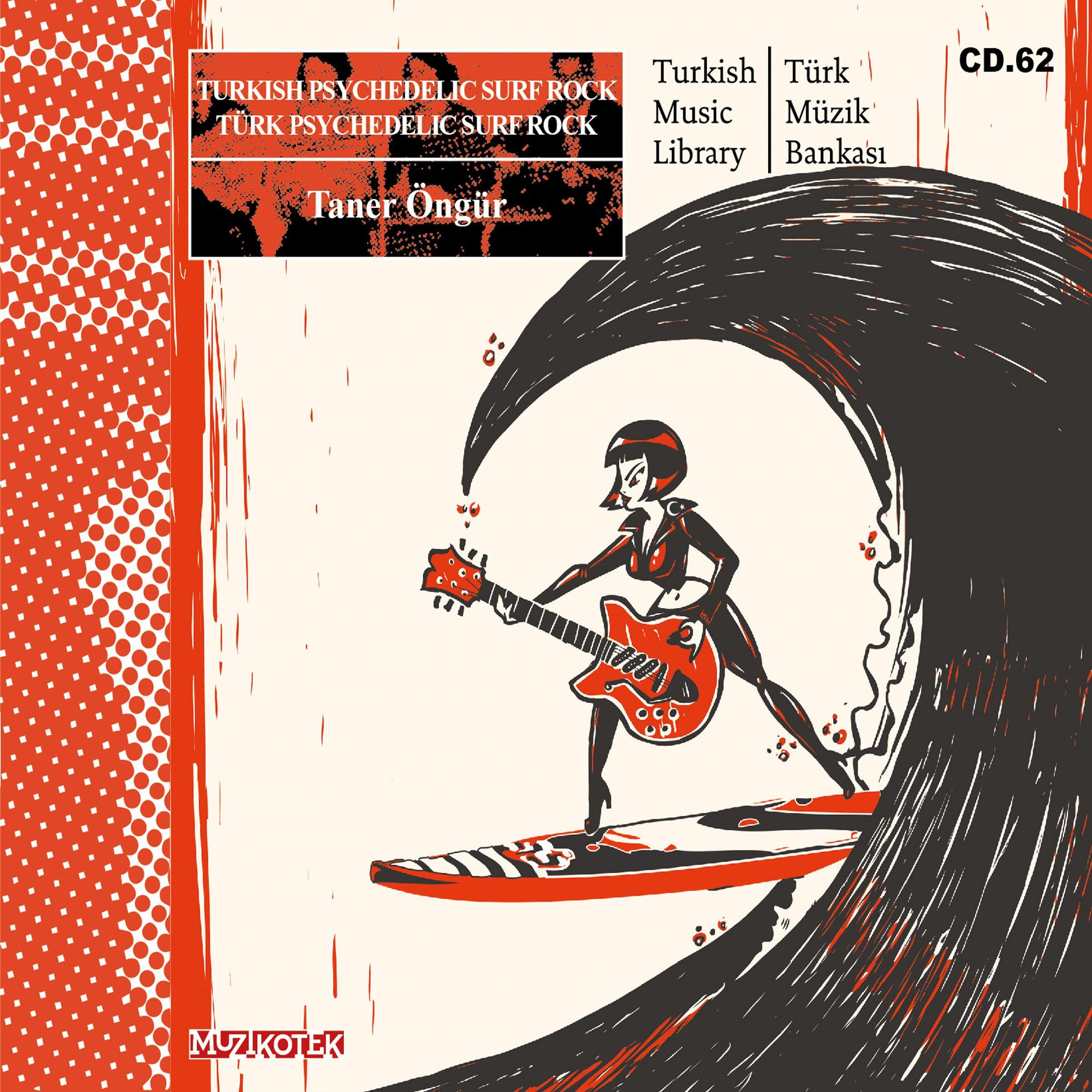 TÜRK PSYCHEDELIC SURF ROCK (MUZ 62)