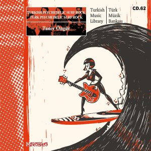 NEW MUSIC: MUZ CD.62 TURKISH PSYCHEDELIC SURF ROCK
