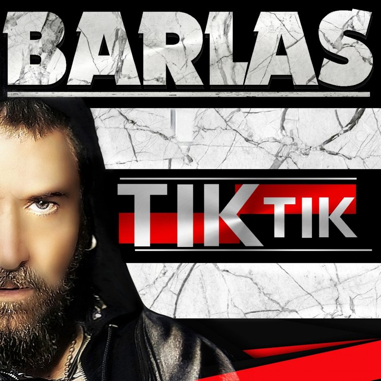 "BARLAS - ""TIK TIK"" Is Out!"