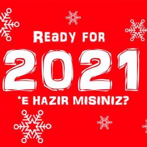 2021'e Hazır Mısınız?