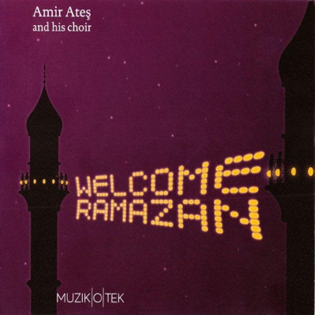 Amir Ateş & His Choir - Welcome Ramazan