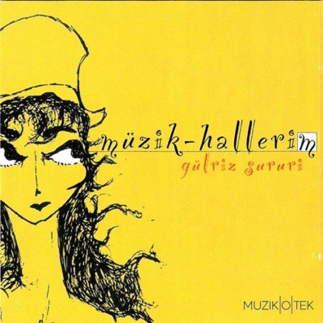 Gülriz Sururi - Müzik Hallerim